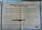 Kimberleycertifikat utfärdat inför export av rådiamant från USA till Europa. Certifikaten utfärdas inför export och är tidsbegränsade. Det finns identifieringsnummer på dem vilka ibland förfalskas. Håll utkik på kimberleyprocessens hemsida efter förfalskade och duplicerade certifikat!