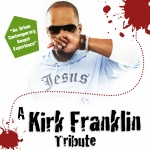 A Kirk Franklin Tribute
