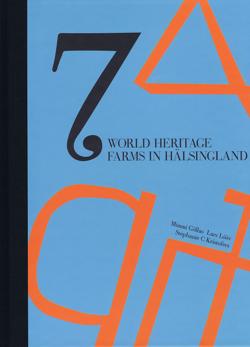 7 World Heritage Farms in Hälsingland