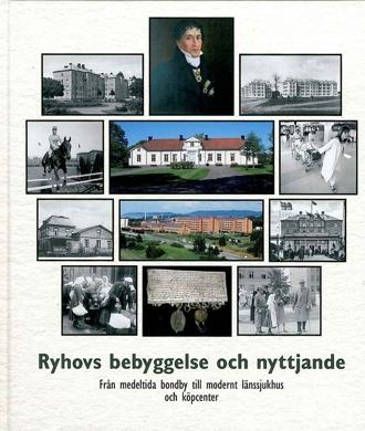 Bokomslag till Ryhovs bebyggelse och nyttjande. Framsidan utgörs av ett bildcollage.