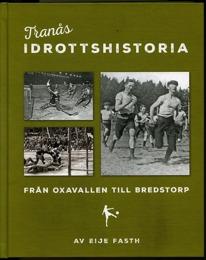 Bokomslag Tranås Idrottshistoria. Tre svartvita fotografier av idrottsutövare mot grön botten.