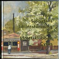 Omslag till boken Från Sjögatans Idrottsförening till Idrottslubben Cyrus. Målning av man stående vid kiosk.