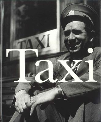 """Framsida till boken Taxi. Foto på en man i äldre taxiuniform med skärmmössa. Över fotot skrivet med stor text i vitt: """"Taxi""""."""