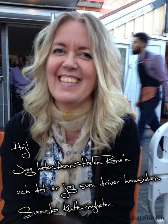 Hej! Jag heter Ann-Helen Ranén och det är jag som driver hemsidan Svenska Kulturnyheter.