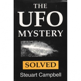 Campbell, Steuart: The UFO mystery solved. An examination of UFO reports and their explanation