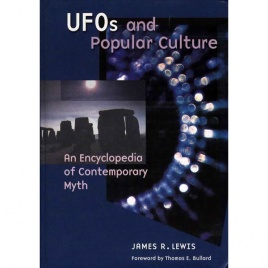 Lewis, James R.: UFOs and popular culture. An encyclopedia of contemporary myth