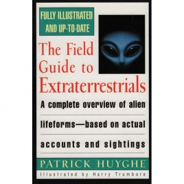 Huyghe, Patrick: The field guide to extraterrestrials