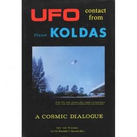 van Vlierden, Carl & Stevens, Wendelle C.: UFO contact from planet Koldas. A cosmic dialogue