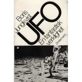 Jungkvist, Boris: UFO - en fantastisk verklighet