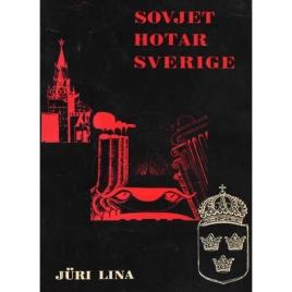 Lina, Jüri: Sovjet hotar Sverige