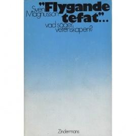 Magnusson, Sven: Flygande tefat - vad säger vetenskapen?