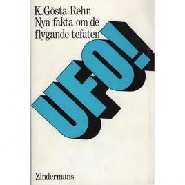 Rehn, K.Gösta: UFO! Nya fakta om de flygande tefaten