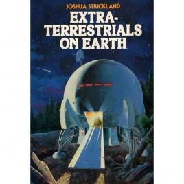 Strickland, Joshua: Extra-terrestrials on earth