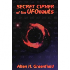 Greenfield, Allen H.: Secret cipher of the ufonauts