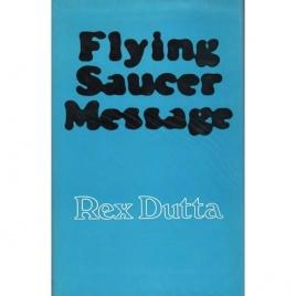 Dutta, Rex: Flying saucer message