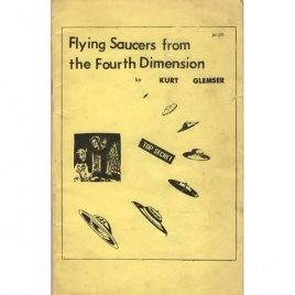 Glemser, Kurt: Flying saucers from the fourth dimension