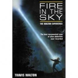 Walton, Travis: Fire in the sky. The Walton experience