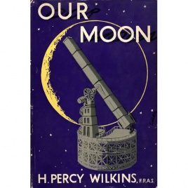 Wilkins, H. Percy: Our Moon