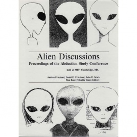 Pritchard, Andrea et al. ed.: Alien discussions. Proceedings of the abduction study conference held at MIT, Cambridge, MA