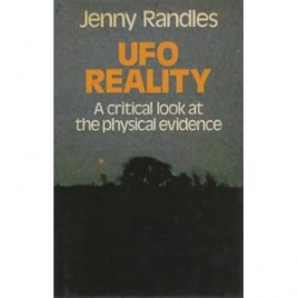 Randles, Jenny: UFO reality. A critical look at the physical evidence