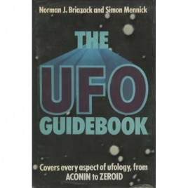 Brazack, Norman J. & Mennick Simon: The UFO guidebook