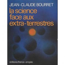 Bourret, Jean-Claude: La science face aux extra-terrestres