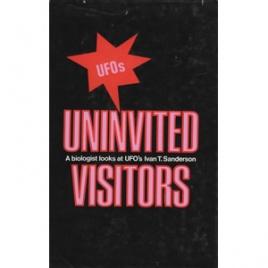 Sanderson, Ivan T.: Uninvited visitors. A biologist looks at UFOs