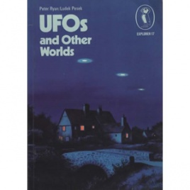 Ryan, Peter & Ludek Pesek: UFOs and other worlds