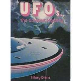 Evans, Hilary: UFOs - the greatest mystery