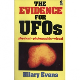 Evans, Hilary: The evidence for UFOs.