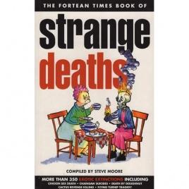 Fortean Times book of: Strange deaths