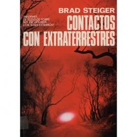Steiger, Brad: Contactos con extraterrestres.