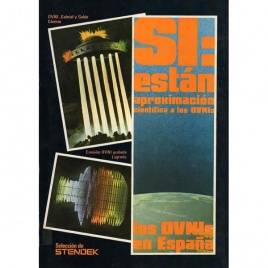 Stendek: Los OVNIs en España. SI:están aproximación cientifica a los OVNIs