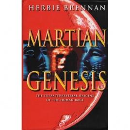 Brennan, Herbie: Martian genesis. The extra-terrestial origins of the human race