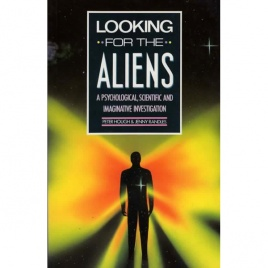Hough, Peter & Randles, Jenny: Looking for the aliens. A psychological, imaginative and scientific investigation