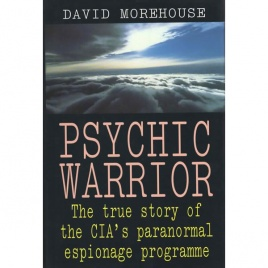 Morehouse, David: Psychic warrior: the true story of the CIA's paranormal espionage