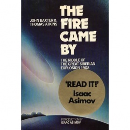 Baxter, John & Atkins, Thomas: The fire came by. The riddle of the Siberian explosion