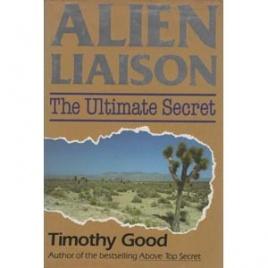 Good, Timothy: Alien liaison. The ultimate secret