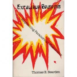 Bearden, Thomas E.: Excalibur briefing
