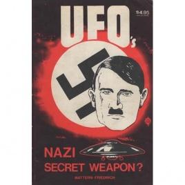 Mattern, Friedrich & Friedrich, Christof: UFO's Nazi secret weapon?