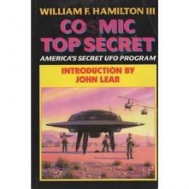 Hamilton III, William: Cosmic top secret. America's secret UFO program