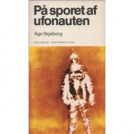 Skjelborg, Åge: På sporet af ufonauten