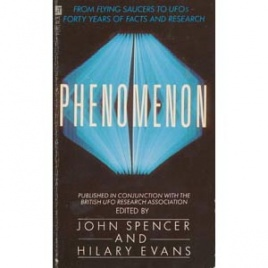 Spencer, John & Evans, Hilary: Phenomenon. From flying saucers to UFOs - forty years of facts and research (Pb)