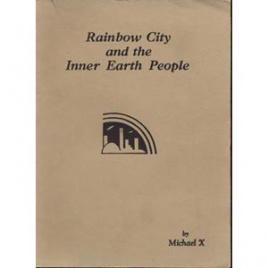 Barton, Michael X.: Rainbow City and the Inner Earth people