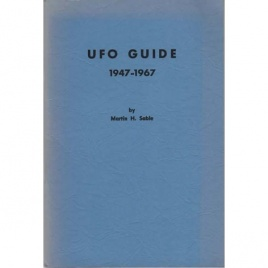 Sable, Martin H.: UFO guide 1947-1967. Containing international lists of books and magazine articles on UFOs...