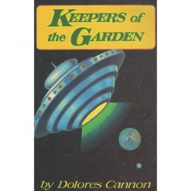 Cannon, Dolores: Keepers of the garden