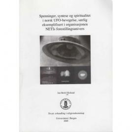 Heilund, Jan Bertil: Spenninger, syntese og spiritualitet i norsk UFO-bevegelse, saerlig eksemplifisert i organisasjonen NETIs forestillningsunivers
