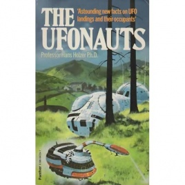 Holzer, Hans: The Ufonauts. New facts on extraterrestrial landings
