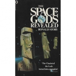 Story, Ronald: The Spacegods revealed. A close look at the theories of Erich von Däniken