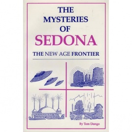 Dongo, Tom: The mysteries of Sedona. The New age frontier